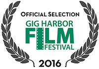 Official Selection Gig Harbor Film Festival 2016